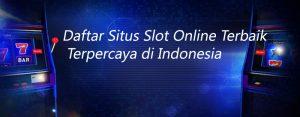 Daftar Situs Slot Online Terbaik Terpercaya Di Indonesia